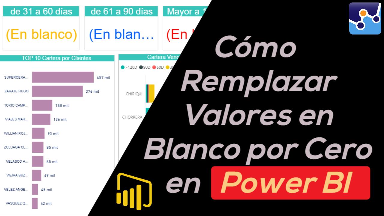 Cómo Remplazar valores en Blanco en Power BI